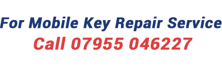 For Mobile Key Repair Service Call 07955 046227